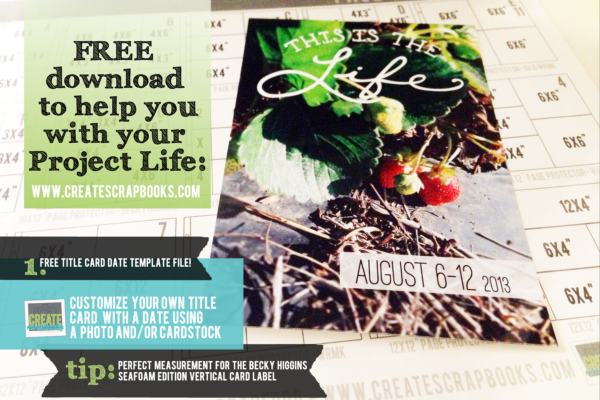 FREE printables from CreateScrapbooks.com 4x6 project life date photo title cards photoshop pse elements