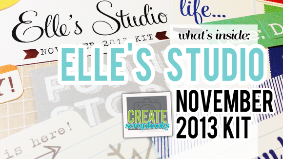 YouTube.com/CreateScrapbooks What's Inside Video (Elle's Studio NOVEMBER 2013 Scrapbook Kit)