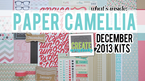 December 2013 PaperCamellia.com Monthly Scrapbooking Kits featured at scrapclubs.com