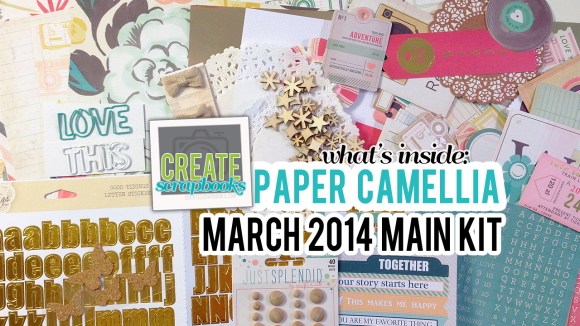 March 2014 PaperCamellia.com scrapbooking monthly kit club (main scrapbook kit) featured at scrapclubs.com