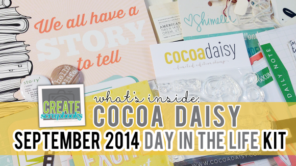 CocoaDaisy.com DAY IN THE LIFE KIT - SEPTEMBER 2014 Exclusive Kit